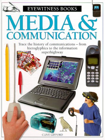 9780375802232: Media & Communications (Eyewitness Books (Trade))