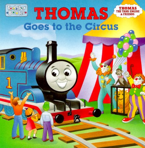 Thomas Goes to the Circus (Toddler Board Books) (9780375802409) by Random House