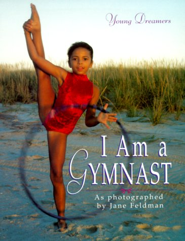 I Am a Gymnast (Young Dreamers): Jane Feldman