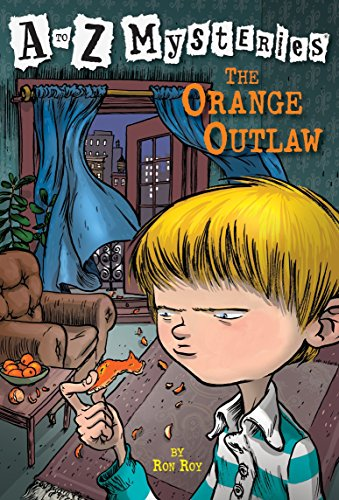 9780375802706: The Orange Outlaw (A to Z Mysteries)