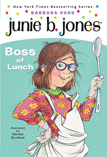 9780375802942: Junie B., First Grader: Boss of Lunch (Junie B. Jones, No. 19)