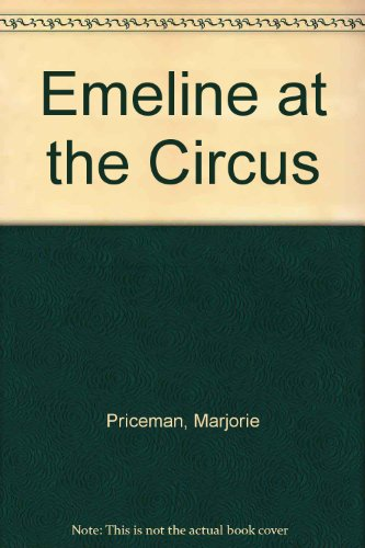 9780375803512: Emeline at the Circus