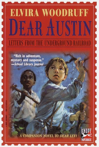 9780375803567: Dear Austin: Letters from the Underground Railroad