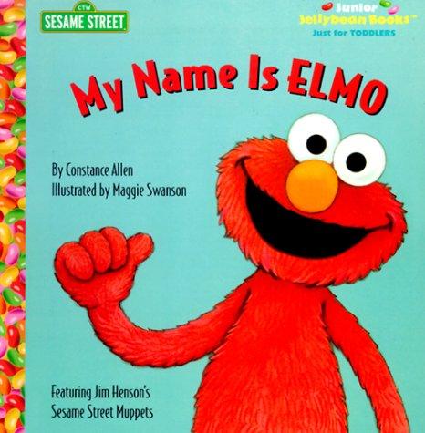 My Name is Elmo (Junior Jellybean Books(TM)): Sesame Street