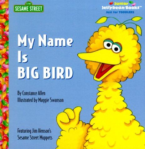 My Name is Big Bird (Sesame Street;: Constance Allen