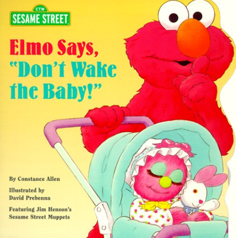 "Elmo Says, ""Don't Wake the Baby"" (Pictureback(R)) (0375804099) by Constance Allen"