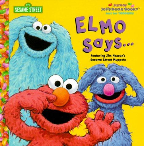 Elmo Says (Junior Jellybean Books(TM)): Random House