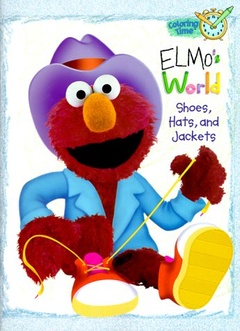Elmo's World: Shoes, Hats and Jackets (Coloring Book): Sesame Street