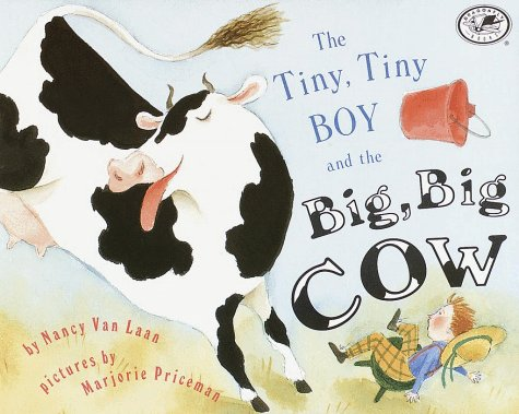 The Tiny, Tiny Boy and the Big, Big Cow (Umbrella Book): Van Laan, Nancy