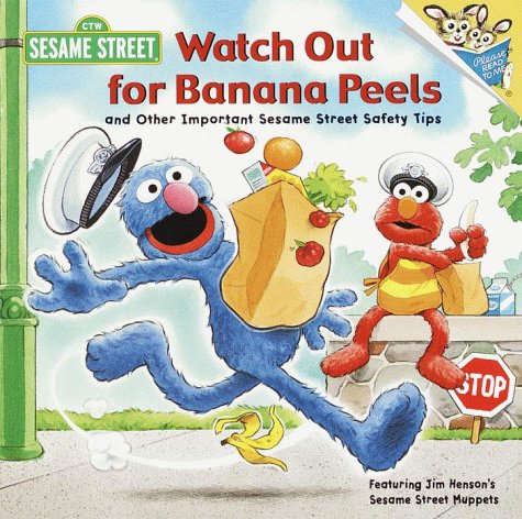 Watch Out for Banana Peels and Other Sesame Street Safety Tips (Pictureback(R)) (9780375804823) by Sarah Albee