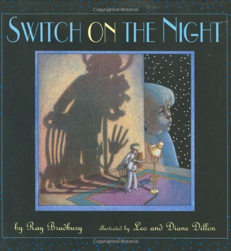 SWITCH ON THE NIGHT (Signed + Photo): Bradbury, Ray; Illustrated by Leo and Diane Dillon