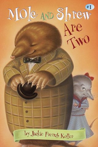 Mole and Shrew Are Two: Jackie French Koller