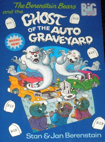 9780375807527: The Berenstain Bears and the Ghost of the Auto Graveyard (Big Chapter Books)