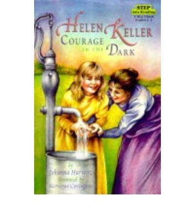 9780375807725: Helen Keller Courage in the Dark - 1997 publication.