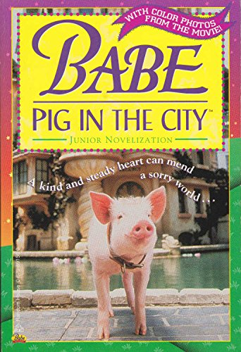 Babe Pig in the City Junior Novelization: Justine; Ron Fontes