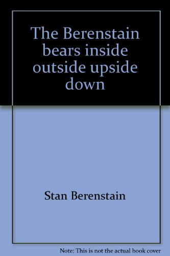 9780375808449: The Berenstain bears inside outside upside down (Bright and early board books)