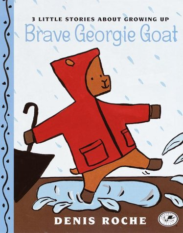9780375810060: Brave Georgie Goat: 3 Little Stories About Growing Up