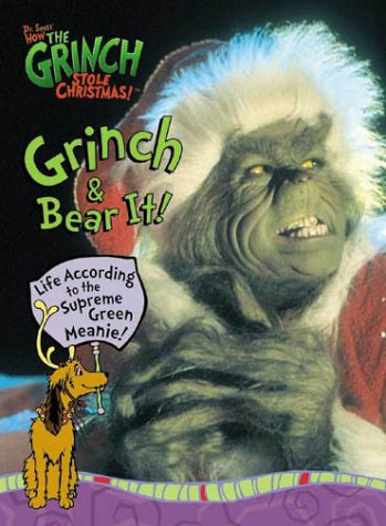 Grinch & Bear It! Life According To The Supreme Green Meanie!