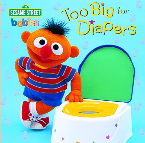 9780375810459: Too Big for Diapers: Sesame Street (Too Big Board Books)