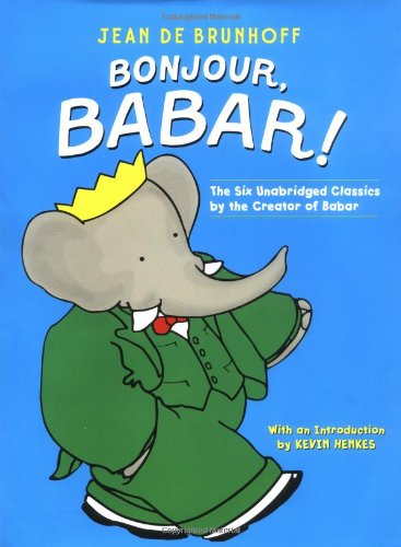 9780375810602: Bonjour, Babar!: The Six Unabridged Classics by the Creator of Babar