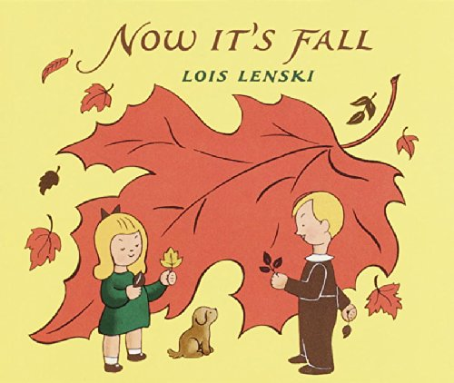 Now It's Fall (Lois Lenski Books) (0375810692) by Lois Lenski