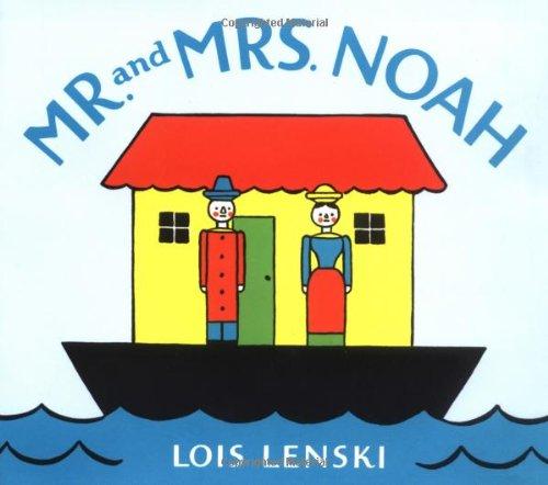 Mr. and Mrs. Noah (Lois Lenski Books): Lenski, Lois