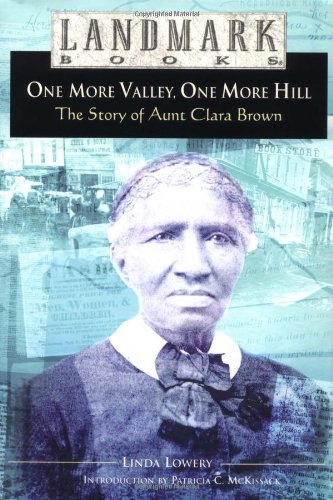 9780375810923: One More Valley, One More Hill: The Story of Aunt Clara Brown (Landmark Books)
