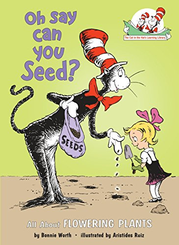 9780375810954: Oh Say Can You Seed?: All About Flowering Plants (Cat in the Hat's Learning Library)