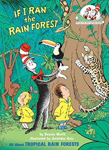9780375810978: If I Ran the Rain Forest: All About Tropical Rain Forests (Cat in the Hat's Learning Library)