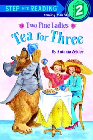 9780375811050: Two Fine Ladies: Tea for Three (Step-Into-Reading, Step 1)