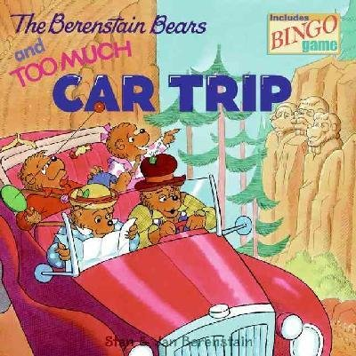 9780375811319: The Berenstain Bears and Too Much Car Trip (First Time Books)