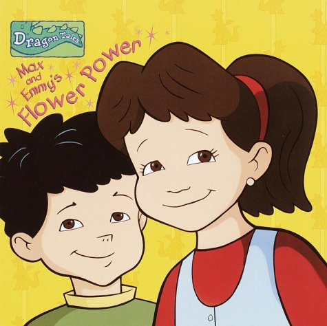 Max and Emmy's Flower Power (Dragon Tales): Trimble, Irene