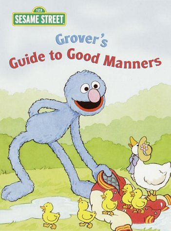 9780375812095: Grover's Guide to Good Manners (Big Bird's Favorites Brd Bks)