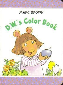 9780375812224: D.W.'s Color Book (Flap book) (Arthur's Early Learning Library)