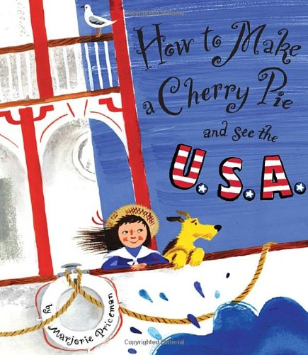 9780375812552: How to Make a Cherry Pie and See the U.S.A.