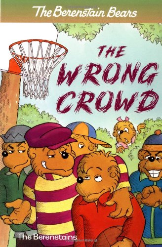 9780375812682: The Berenstain Bears: The Wrong Crowd
