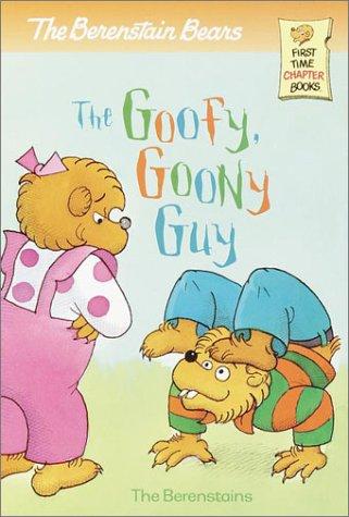 9780375812705: The Berenstain Bears The Goofy Goony Guy