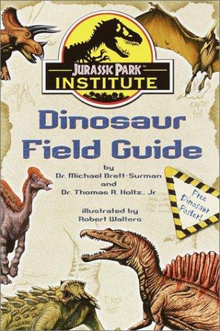 9780375812934: Jurassic Park Institute (TM) Dinosaur Field Guide