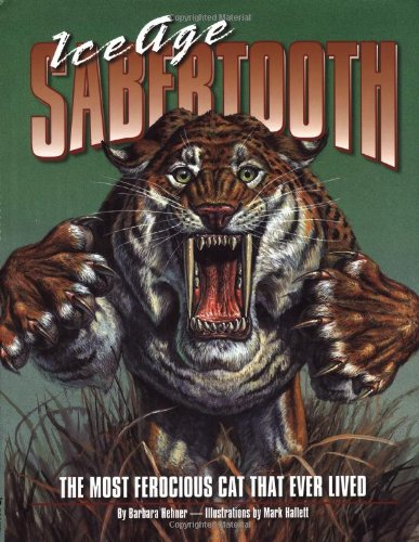 9780375813283: Ice Age Sabertooth: The Most Ferocious Cat That Ever Lived