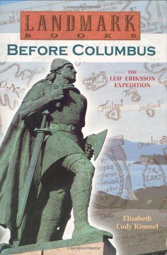 9780375813474: Before Columbus: The Leif Eriksson Expedition: A True Adventure (Landmark Books)