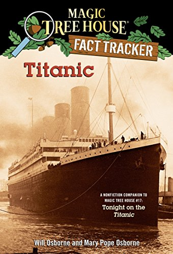 9780375813573: Titanic: A Nonfiction Companion to Magic Tree House #17: Tonight on the Titanic
