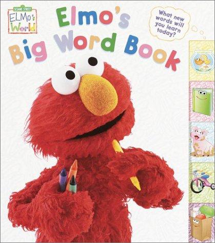 9780375813986: Elmo's Big Word Book (Sesame Street® Elmos World(TM))