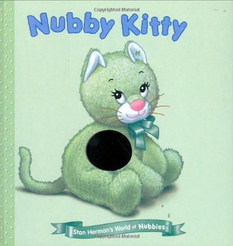 Nubby Kitty (Stan Herman's World of Nubbies): McMullan, Kate; Herman,