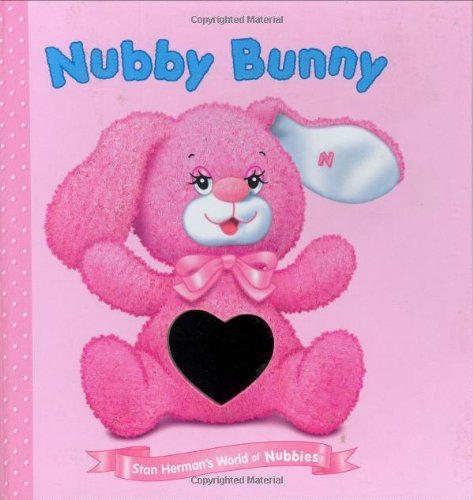 Nubby Bunny (Stan Herman's World of Nubbies): McMullan, Kate; Herman,