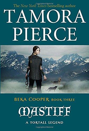Mastiff: A Tortall Legend: BEKA COOPER, Book Three: Tamora Pierce