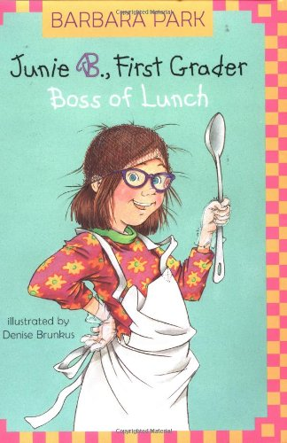 9780375815171: Junie B., First Grader: Boss of Lunch (Junie B. Jones, No. 19)