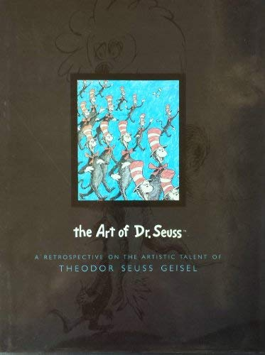 9780375815225: The Art of Dr. Seuss: A Retrospective on the Artistic Talent of Theodor Seuss Geisel