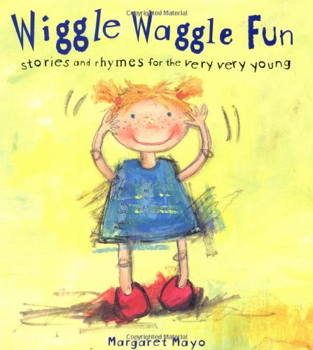 9780375815294: Wiggle Waggle Fun: Stories and Rhymes for the Very Very Young