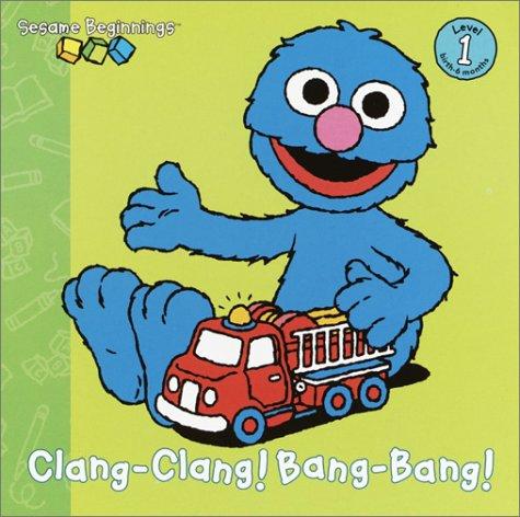 9780375815362: Clang-Clang! Bang-Bang! (Sesame Beginnings)
