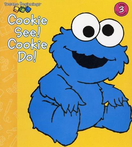 Cookie See! Cookie Do! (Sesame Beginnings): Hays, Anna Jane